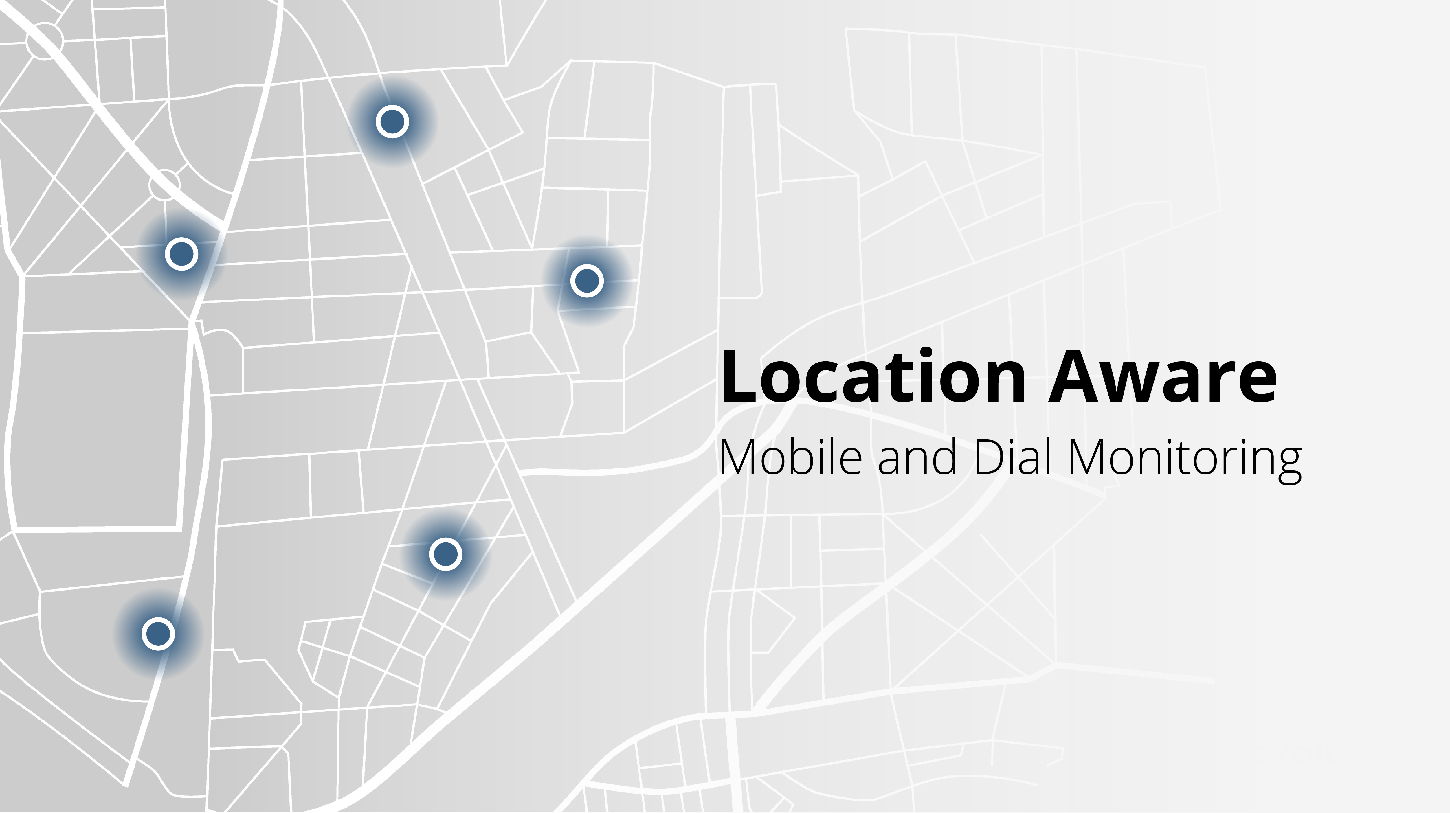 Location Aware Mobile and Dial Monitoring